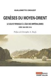 Guillemette Crouzet, Genèses du Moyen-Orient, éditions Champ Vallon
