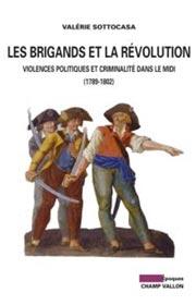 Valérie Sottocasa, Les Brigands et la Révolution, éditions Champ Vallon