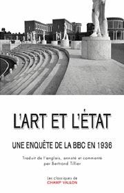 L'Art et l'État, une enquête de la BBC en 1936, Bertrand Tillier