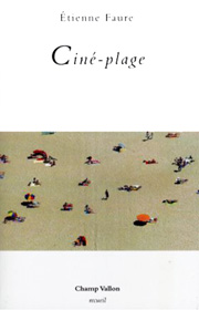 Ciné-Plage, Étienne Faure, collection Recueil, éditions Champ Vallon