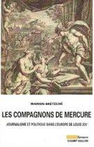 Marion Brétéché, Les Compagnons de Mercure, 2015, éditions Champ Vallon
