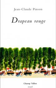 Jean-Claude Pinson, Drapeau Rouge, éditions Champ Vallon, recueil, poésie, littérature, poéthique