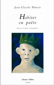 Habiter en poète, Jean-Claude Pinson, essai, éditions Champ Vallon