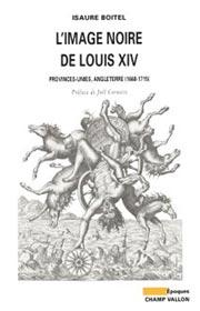 L'image noire de Louis XIV, Isaure Boitel, collection Époques, histoire, Champ Vallon