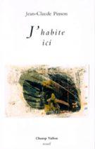 J'habite ici, Jean-Claude Pinson, poésie, Champ Vallon, recueil