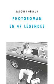Jacques Géraud, Photoroman, 2015, éditions Champ Vallon, collection Détours
