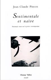 Jean-Claude Pinson, sentimentale et naïve, éditions champ vallon