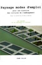 Paysage, modes d'emploi, sous la direction d'O. Marcel, éditions Champ Vallon