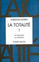Christian Godin, La Totalité, Volume 1, édition Champ Vallon