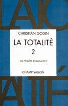 Christian Godin, La Totalité, Volume 2, édition Champ Vallon