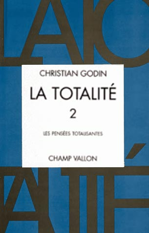 Christian Godin, La Totalité, Volume 2, édition Champ Vallon