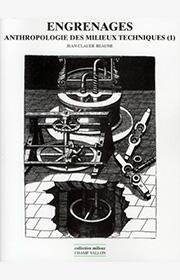 Engrenages : anthropologie des milieux techniques (1)