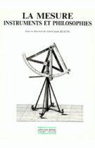 La mesure: instruments et philosophie, Jean-Claude Beaune, éditions Champ Vallon