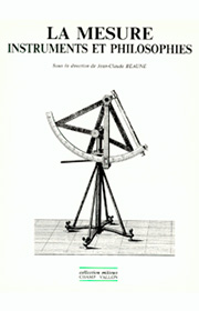 La mesure: instruments et philosophie, Jean-Claude Beaune, éditions Champ Vallon