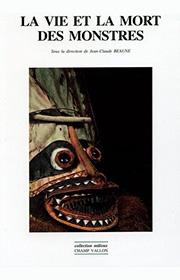 La vie et la mort des monstres, jean-Claude Beaune, editions Champ Vallon