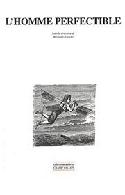 L'Homme perfectible, Bertrand Binoche, champ vallon