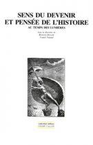 BERTRAND BINOCHE, FRANCK TINLAND Sens du devenir et pensée de l'histoire au temps des lumières