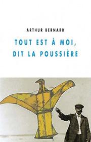 Arthur Bernard, Tout est à moi, éditions champ vallon
