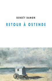 Retour à Ostende, Beoit Damon, éditions champ vallon
