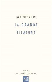 Grande filature (La) – Danielle Auby 1997