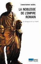 Noblesse de l'empire romain (La) (Christophe Badel – 2005)