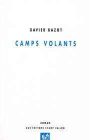 Camps volants – Xavier Bazot 2008