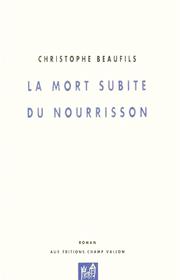 Mort subite du nourrisson (La) – Christophe Beaufils 1997