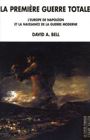 Première guerre totale (La) – David A. Bell 2010