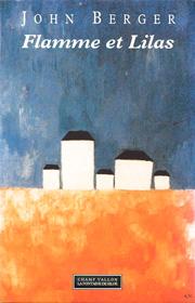 Flamme et Lilas – John Berger 1990