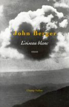 Oiseau blanc (L') – John Berger 2000
