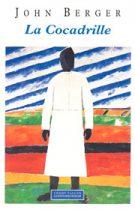 Cocadrille (La) – John Berger 1990
