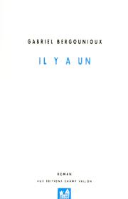 Il y a un – Gabriel Bergounioux 2004