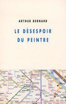 Désespoir du peintre (Le) – Arthur Bernard 2009