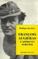 François Augiéras – Philippe Berthier 1994