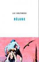 Déluge – Luc Boltanski 2009