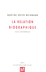 Relation biographique (La) – Martine Boyer-Weinmann 2005