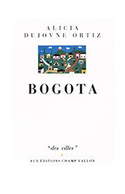 Bogota – Alicia Dujovne-Ortiz 1991
