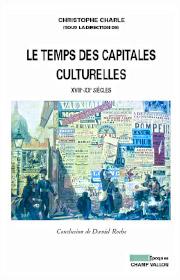 Le temps des capitales culturelles (Christophe Charle – 2009)