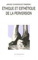 Éthique et esthétique de la perversion – Janine Chasseguet-Smirgel 2006