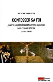Confesser sa foi (Olivier Christin – 2009)