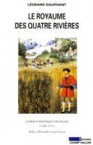 Royaume des quatre rivières (Le) (Léonard Dauphant – 2012)