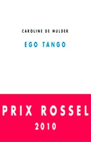 Ego Tango – Caroline De Mulder 2010