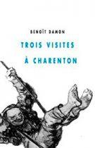 Trois visites à Charenton – Benoît Damon 2012