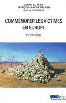 Commémorer les victimes en Europe (David El Kenz François-Xavier Nerard – 2011)