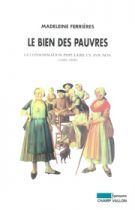 Bien des pauvres (Le) (Madeleine Ferrières – 2004)