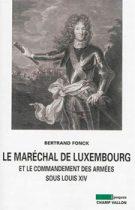 Maréchal de Luxembourg (Le) (Bertrand Fonck – 2014)