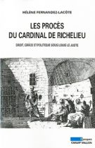 Procès du cardinal de Richelieu (Les) (Hélène Fernandez-Lacôte – 2010)