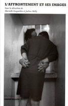 Affrontement et ses images (L') – Murielle Gagnebin et Julien Milly (dir.) 2008