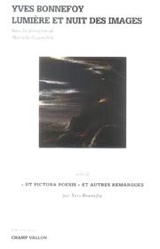 Yves Bonnefoy : lumière et nuit des images – Murielle Gagnebin 2005