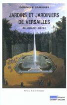 Jardins et jardiniers de Versailles au Grand siècle – Dominique Garrigues 2001